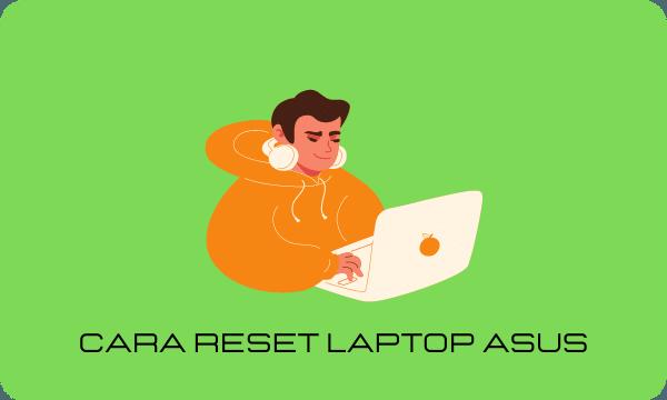 Cara Reset Laptop Asus
