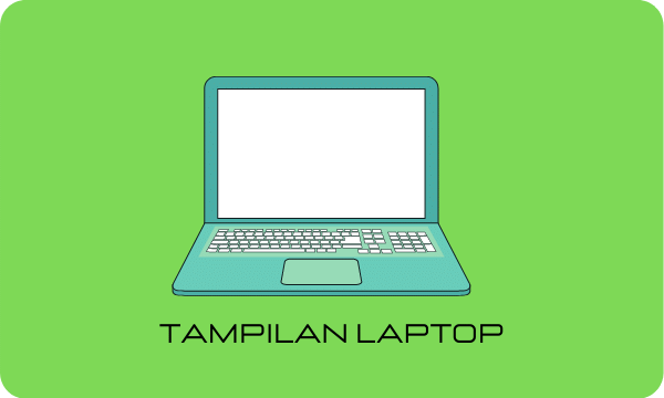 Tampilan Laptop