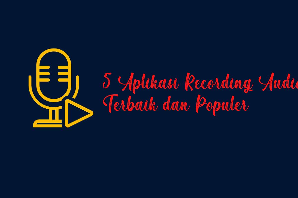5 Aplikasi Recording Audio PC Terbaik dan Populer