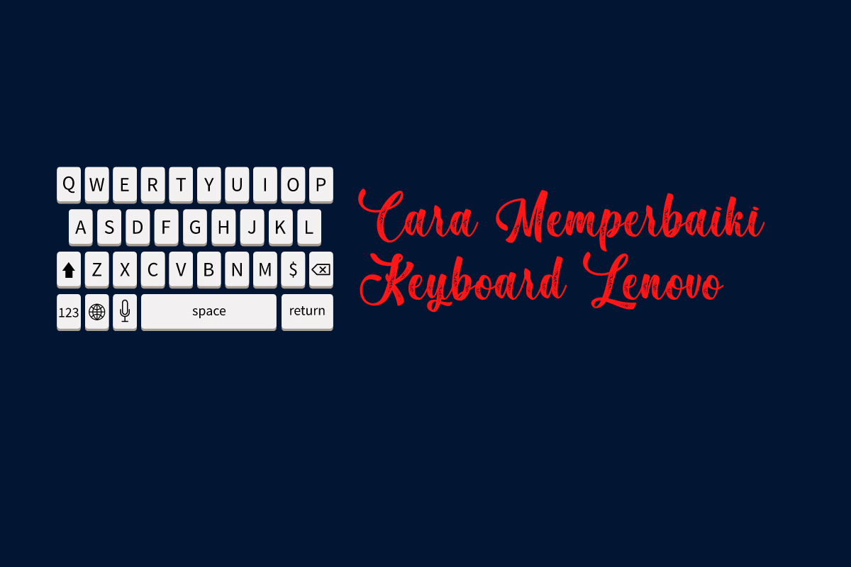 Cara Memperbaiki Keyboard Lenovo