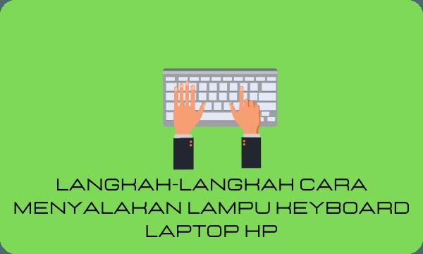 Cara Menyalakan Lampu Keyboard Laptop HP