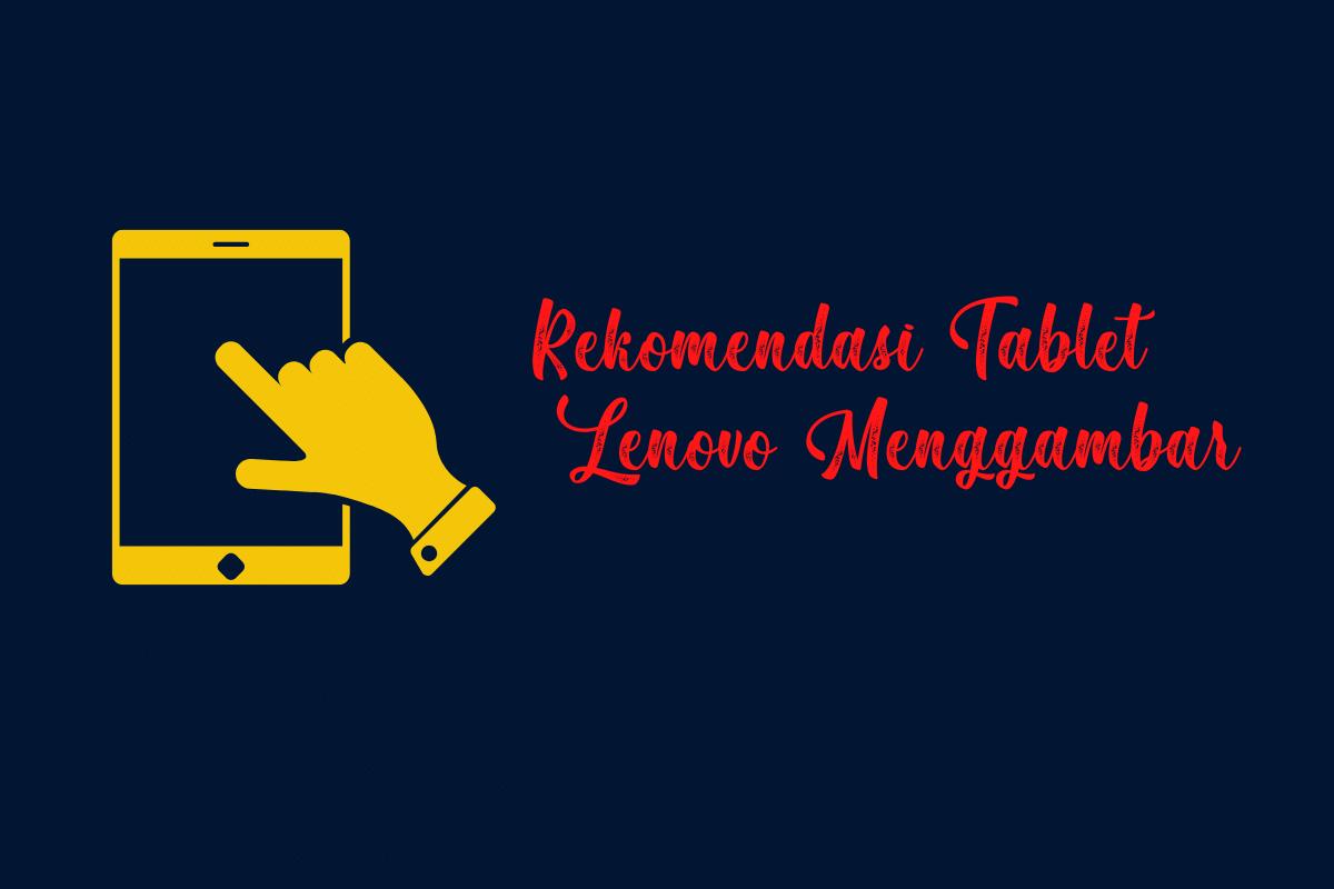 rekomendasi tablet lenovo untuk menggambar