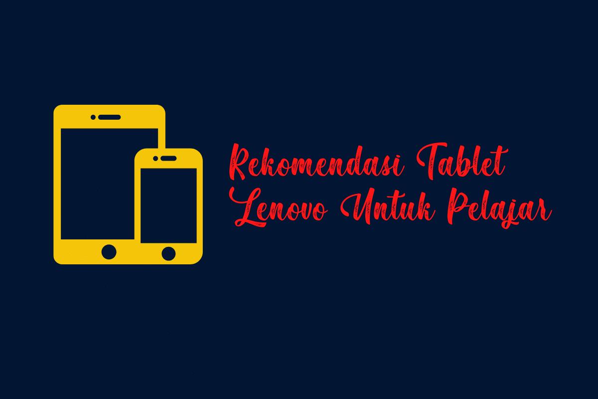 rekomendasi tablet lenovo untuk pelajar